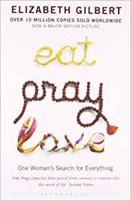 Eat, Pray, Love – Elizabeth Gilbert